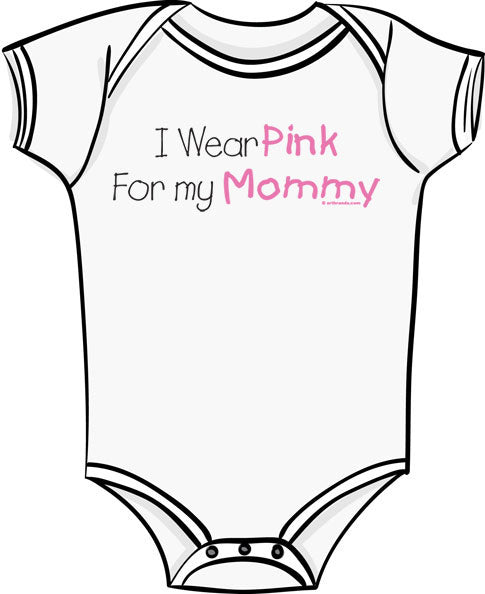 I Wear Pink For Mommy - Breast Cancer Awareness T Shirt