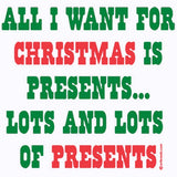 Lots of Presents - Christmas Funny T Shirt