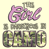 Dangerous in Camo - Girl T Shirt