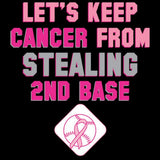 Don't Steal Second Base - Breast Cancer Awareness T Shirt