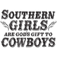 Southern Girls - God's Gift To Cowboys T Shirt