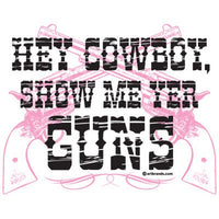 Hey Cowboy - Guns  T Shirt
