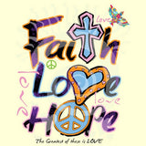 Faith Love Hope T Shirt