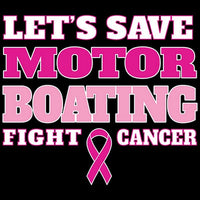 Save Motor Boating - Breast Cancer Awareness T Shirt