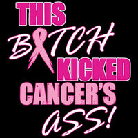 This Bitch Kicked Cancer's Ass - Breast Cancer Awareness T Shirt