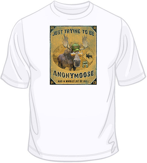 Trying to be Anonymoose Moose T Shirt