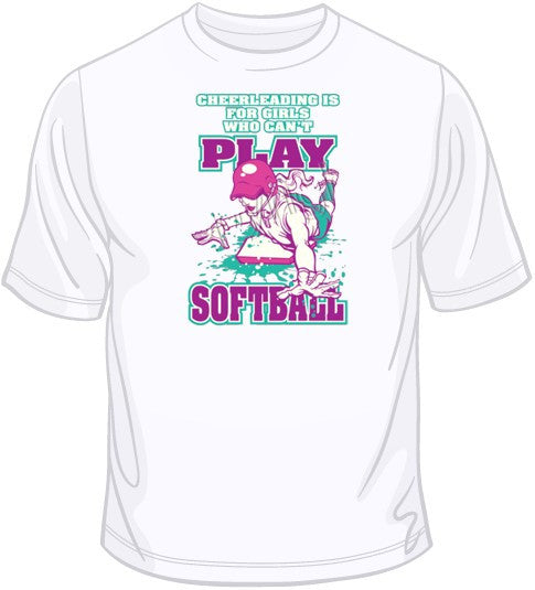Cheerleading-Can't Play Softball T Shirt