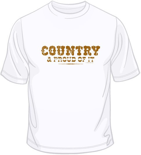 Country & Proud Of It T Shirt