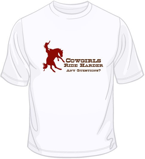 Cowgirls Ride Harder T Shirt