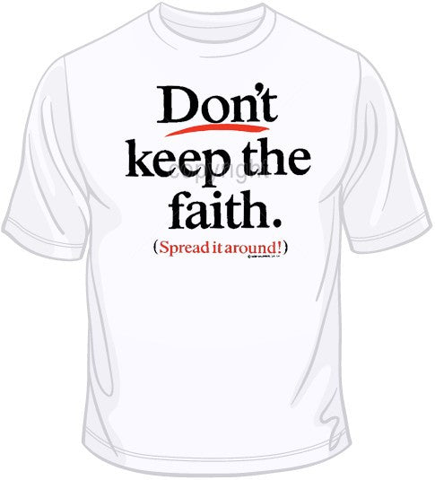Don't Keep Faith T Shirt