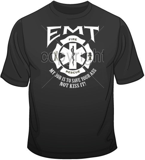 EMT - My Job is to Save T Shirt