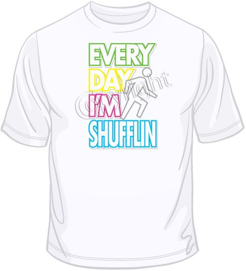 c0e227e72 Everyday I'm Shufflin-Neon T Shirt | BoardwalkTees.com