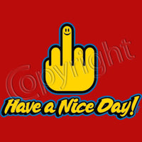Have a Nice Day T Shirt