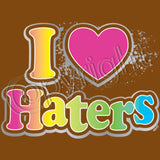 I Love Haters - Sliver Neon T Shirt