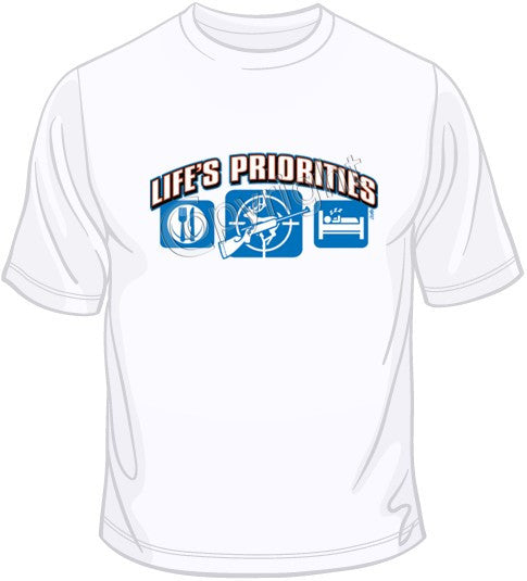 Life's Priorities-Hunting T Shirt