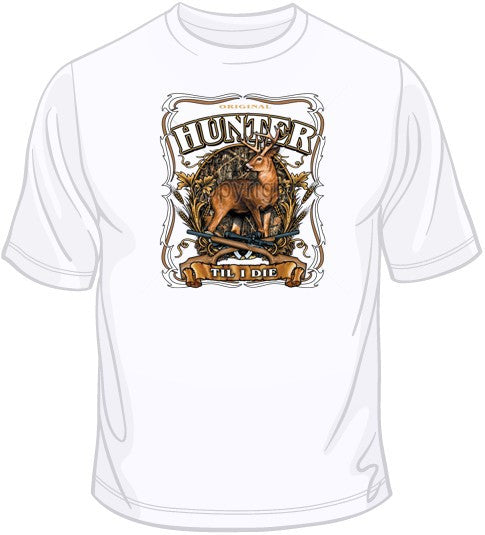 Original Hunter Till I Die T Shirt