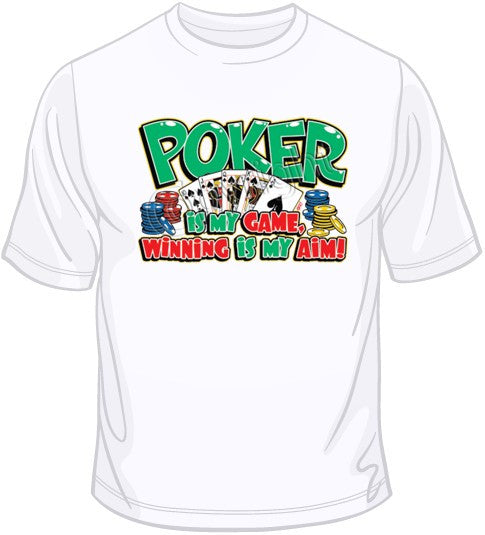 Poker is My Game T Shirt