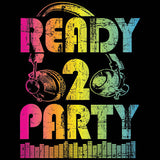 Ready 2 Party Neon  T Shirt