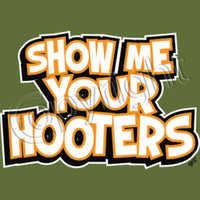 Show Me Your Hooters T Shirt