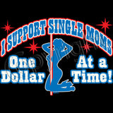 Support Single Moms T Shirt