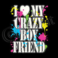 I Love My Crazy Boyfriend T Shirt