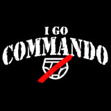 I Go Commando (white ink) T Shirt