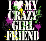 I Love My Crazy Girlfriend T Shirt