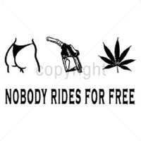 Nobody Rides For Free T Shirt