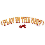 Play In The Dirt T Shirt