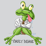 Toadily Insane T Shirt