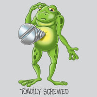 Toadily Screwed T Shirt