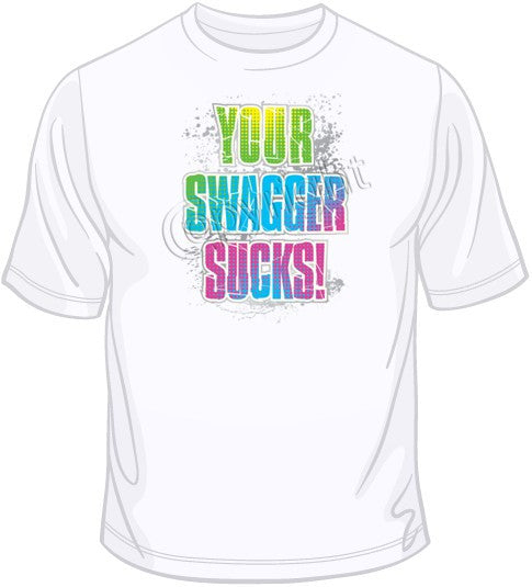 Your Swagger Sucks-Neon T Shirt