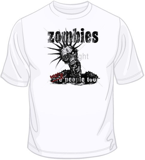Zombies Were People Too! T Shirt