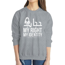 HIJAB IS MY RIGHT MY IDENTITY Sweatshirt - World Wide Dawah