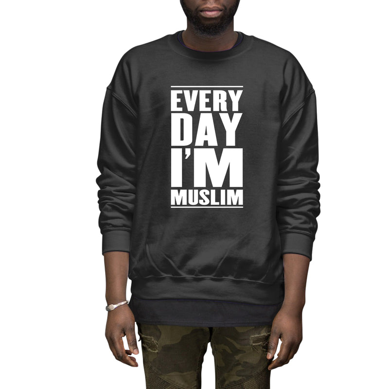 Everyday I'm Muslim Sweatshirt