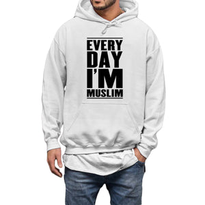 Everyday I Am Muslim Hoodie - World Wide Dawah