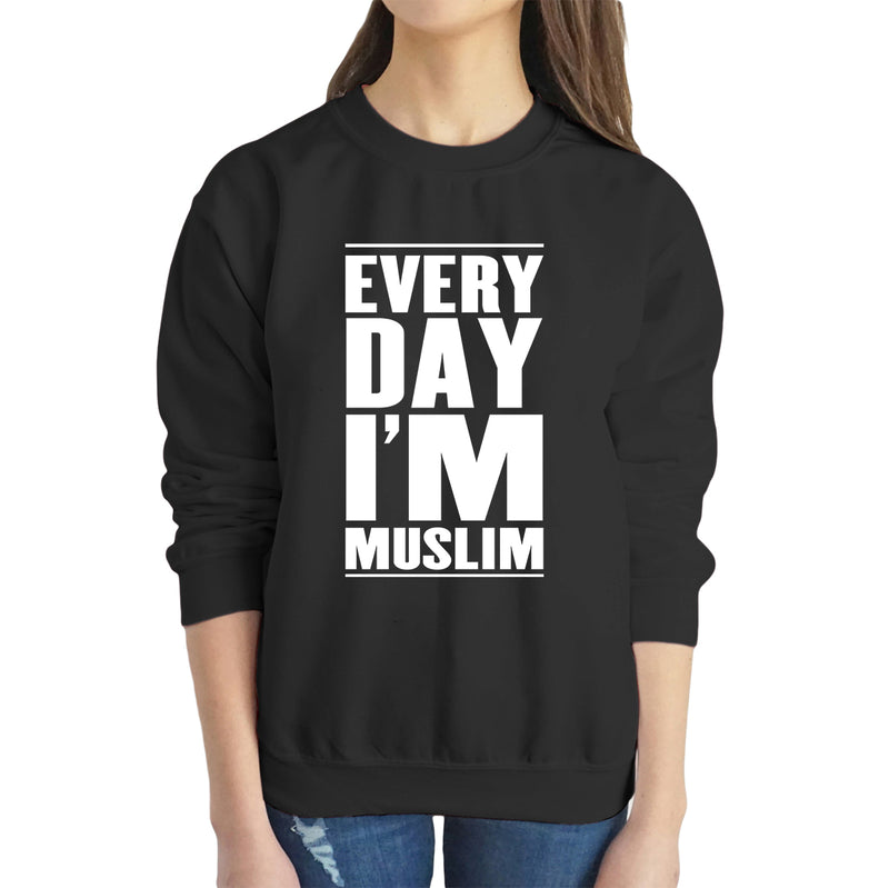 Everyday I'm Muslim Sweatshirt - World Wide Dawah