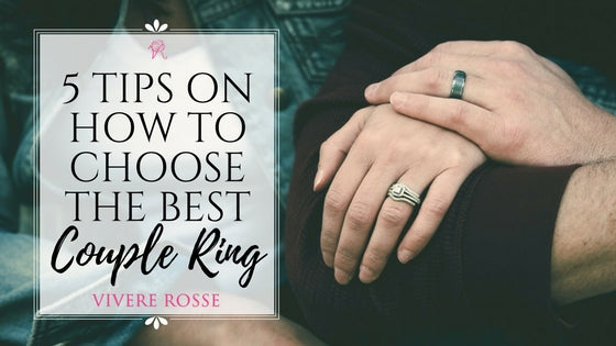 71cf0196d8961 How to Choose the Best Couple Ring - Vivere Rosse