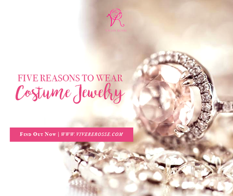 5 Reasons to Wear Costume Jewelry