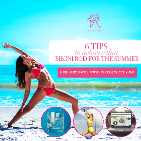 6 Tips to Achieve That Bikini Bod For The Summer