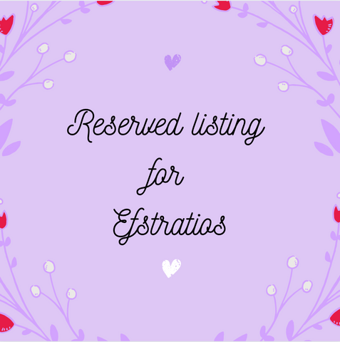 Reserved Listing For Efstratios
