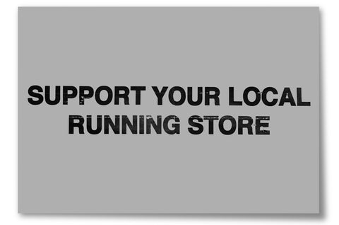 Support Your Local Running Store Poster