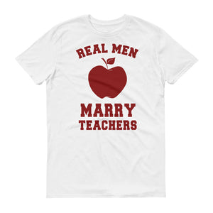Real Men Marry Teachers - StereoTypeTees