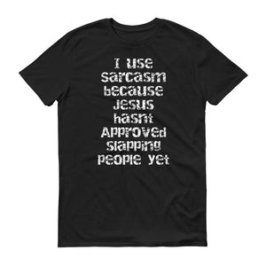 I use Sarcasm - StereoTypeTees
