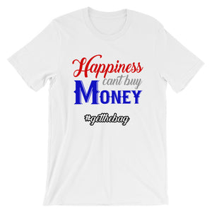 Happiness Cant Buy - StereoTypeTees