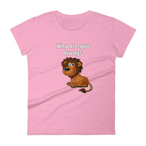 Why U Lion  (Ladies) - StereoTypeTees
