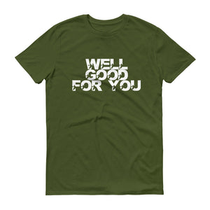 Well Good For You - StereoTypeTees