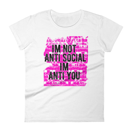 Anti You Pink  (Ladies) - StereoTypeTees