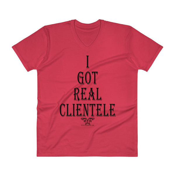 I Got Real Clientele V-Neck T-Shirt