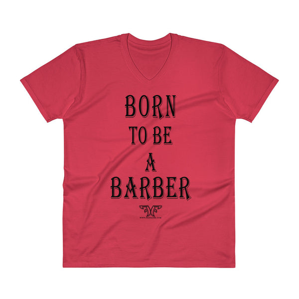 Born to Be a Barber V-Neck T-Shirt
